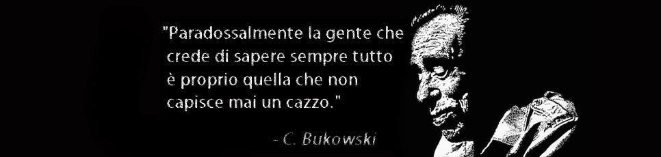 Le Frasi Migliori Di Bukowski Foto E Le Più Belle Poesie